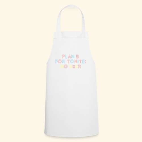 lustiges Bier-Shirt Plan B - Kochschürze