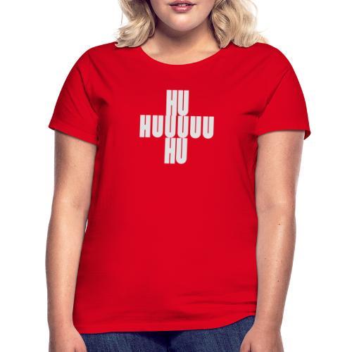 HUUU Schlachtruf - Frauen T-Shirt
