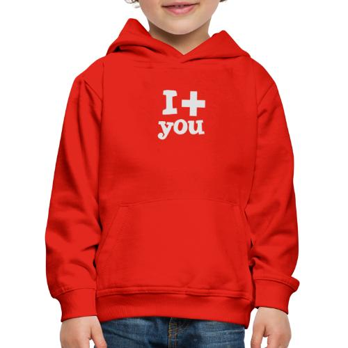 Tasse  |  I love you  - Kinder Premium Hoodie