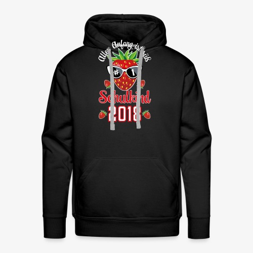 Schulkind 2018 Erdbeere Aller Anfang ist süß T-Shirts 02 - Männer Premium Hoodie