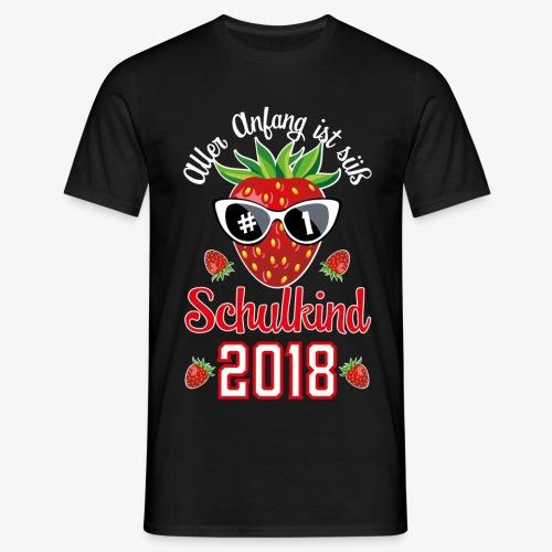 Schulkind 2018 Erdbeere Aller Anfang ist süß T-Shirts 02 - Männer T-Shirt