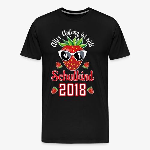 Schulkind 2018 Erdbeere Aller Anfang ist süß T-Shirts 02 - Männer Premium T-Shirt
