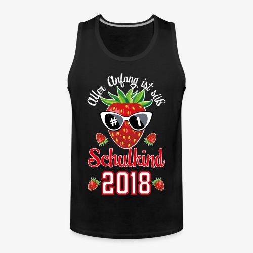 Schulkind 2018 Erdbeere Aller Anfang ist süß T-Shirts 02 - Männer Premium Tank Top