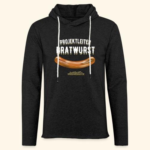 Geschenkidee: lustiges Grillshirt Projektleiter Bratwurst - Leichtes Kapuzensweatshirt Unisex