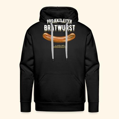 Geschenkidee: lustiges Grillshirt Projektleiter Bratwurst - Männer Premium Hoodie