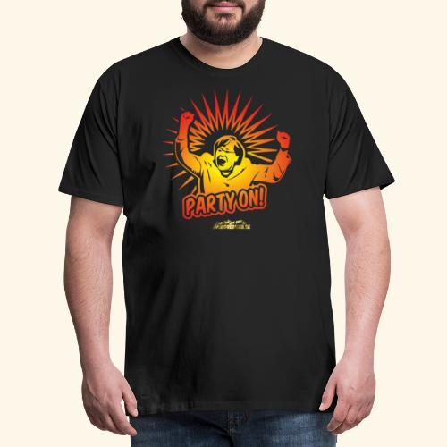lustiges T-Shirt Party On - Männer Premium T-Shirt