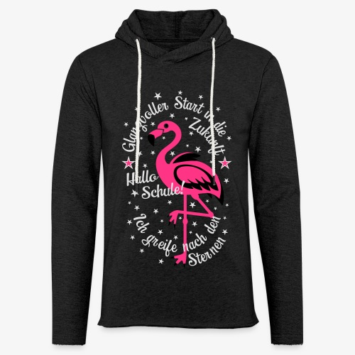 Flamingo Glanzvoller Start Zukunft Schulkind T-Shirt 18 - Leichtes Kapuzensweatshirt Unisex