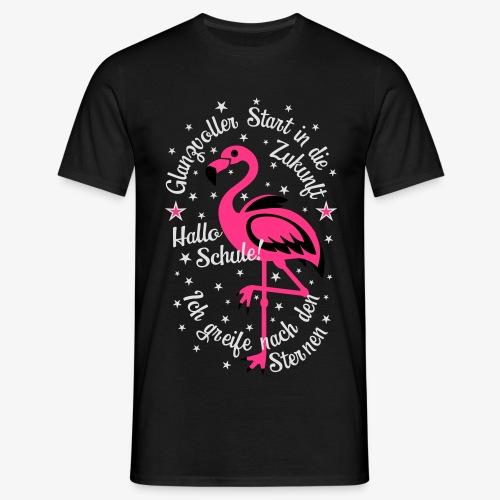 Flamingo Glanzvoller Start Zukunft Schulkind T-Shirt 18 - Männer T-Shirt