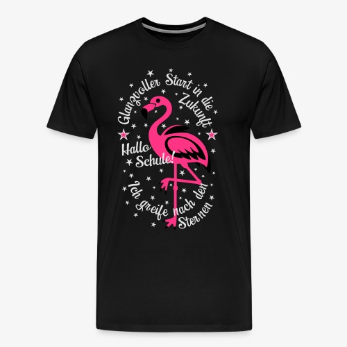 Flamingo Glanzvoller Start Zukunft Schulkind T-Shirt 18 - Männer Premium T-Shirt