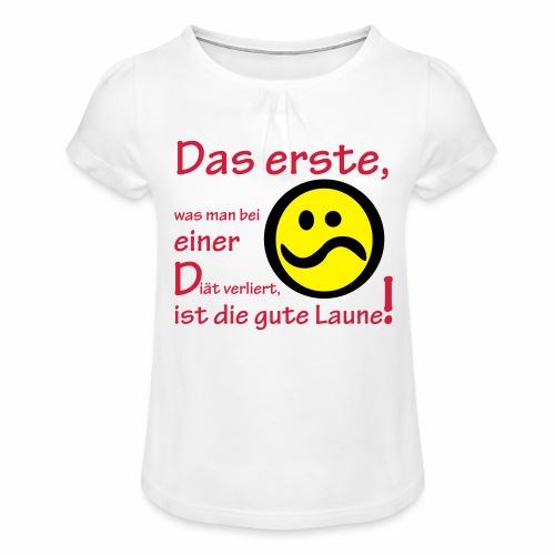 Diät verdirbt die Laune - Mädchen-T-Shirt mit Raffungen