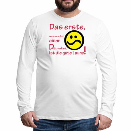 Diät verdirbt die Laune - Männer Premium Langarmshirt