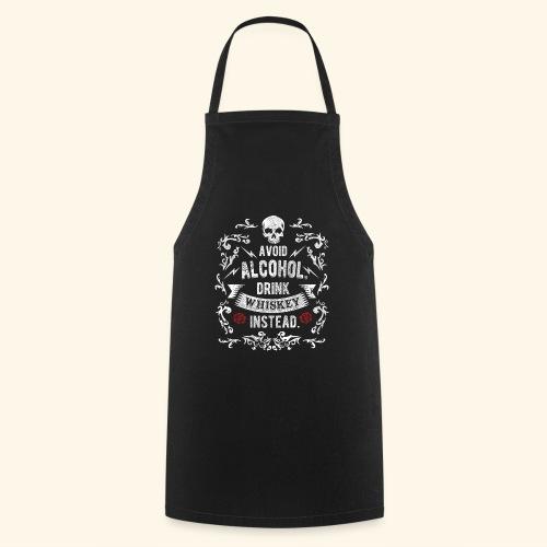 Drink whiskey instead - Kochschürze