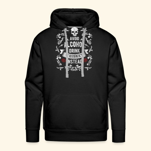 Drink whiskey instead - Männer Premium Hoodie