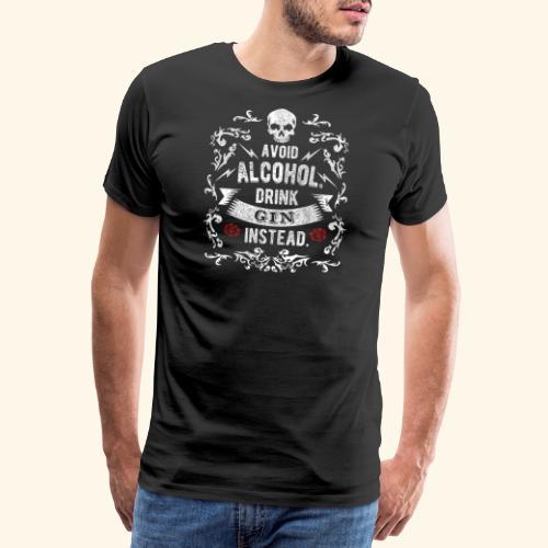 Drink gin instead - Männer Premium T-Shirt