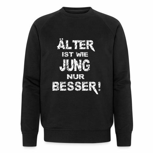 Älter ist besser - Männer Bio-Sweatshirt von Stanley & Stella