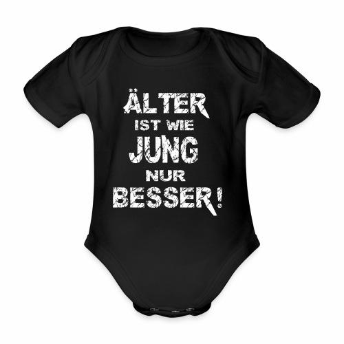 Älter ist besser - Baby Bio-Kurzarm-Body