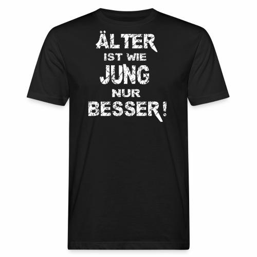 Älter ist besser - Männer Bio-T-Shirt