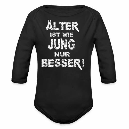 Älter ist besser - Baby Bio-Langarm-Body