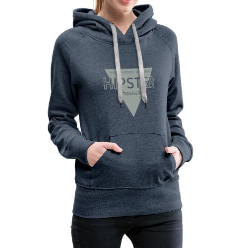 Hipstezer - Hipster - young - urban - awesome - Frauen Premium Hoodie
