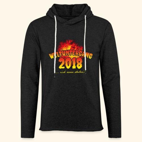 lustiges Sprüche-T-Shirt Weltuntergang 2018 - Geschenkidee! - Leichtes Kapuzensweatshirt Unisex