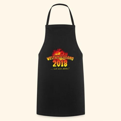 lustiges Sprüche-T-Shirt Weltuntergang 2018 - Geschenkidee! - Kochschürze