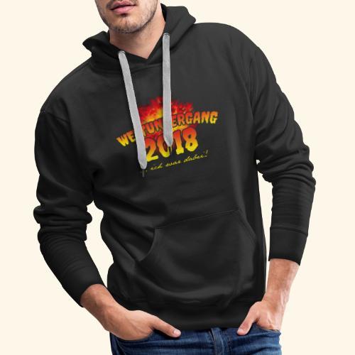 lustiges Sprüche-T-Shirt Weltuntergang 2018 - Geschenkidee! - Männer Premium Hoodie