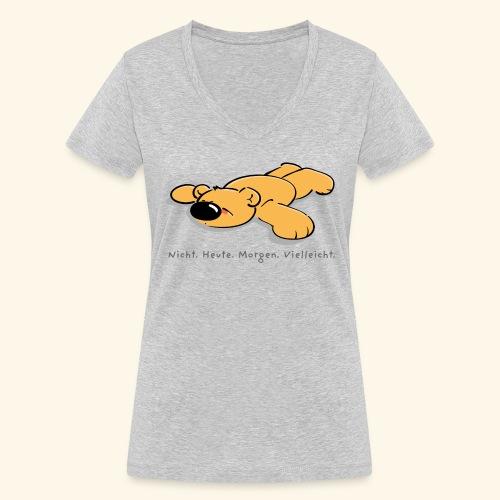 Nicht. Heute. Morgen. Vielleicht. - Frauen Bio-T-Shirt mit V-Ausschnitt von Stanley & Stella