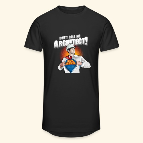 Don't call me architect! Civil Engineer T-Shirt - Männer Urban Longshirt