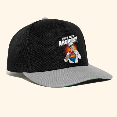 Don't call me architect! Civil Engineer T-Shirt - Snapback Cap