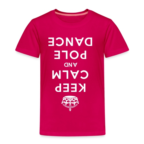 KEEP CALM POLE DANCE_top-down T-Shirts - Kinder Premium T-Shirt