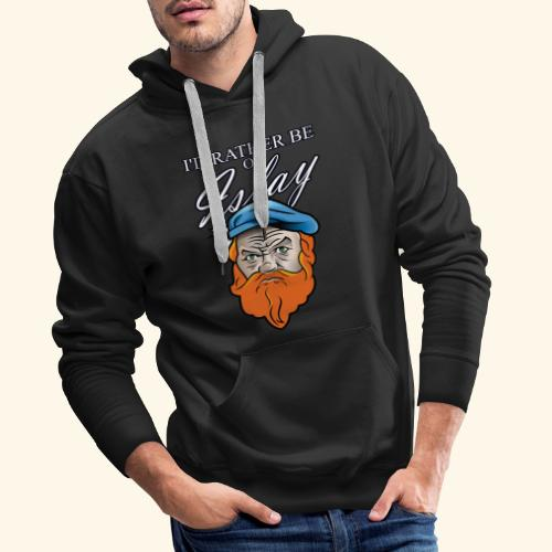 Whisky Fan T-Shirt I'd rather be on Islay - Männer Premium Hoodie