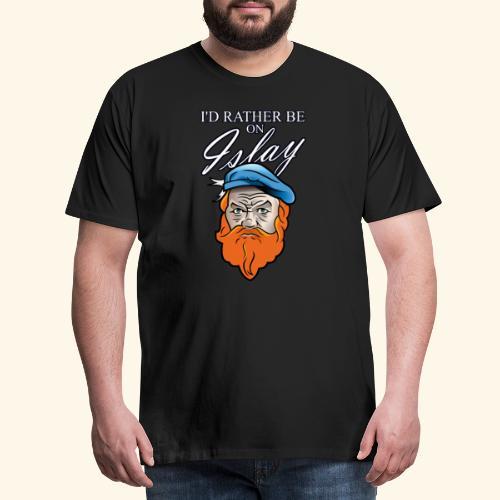 Whisky Fan T-Shirt I'd rather be on Islay - Männer Premium T-Shirt