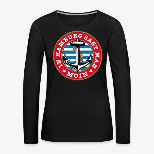 In Hamburg sagt man Moin Anker Seil Shirt 77 - Frauen Premium Langarmshirt
