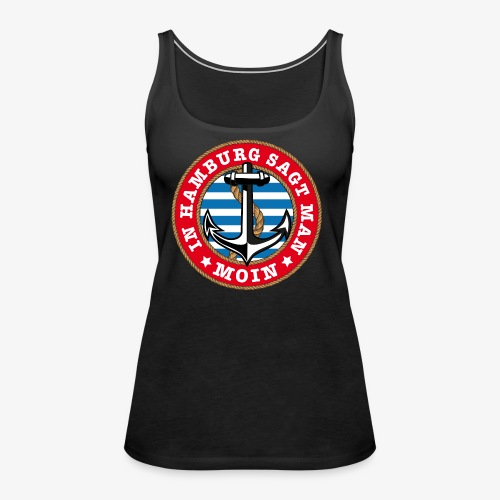 In Hamburg sagt man Moin Anker Seil Shirt 77 - Frauen Premium Tank Top