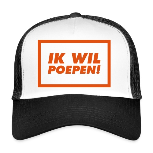 ik wil poepen! - t shirt - Trucker Cap