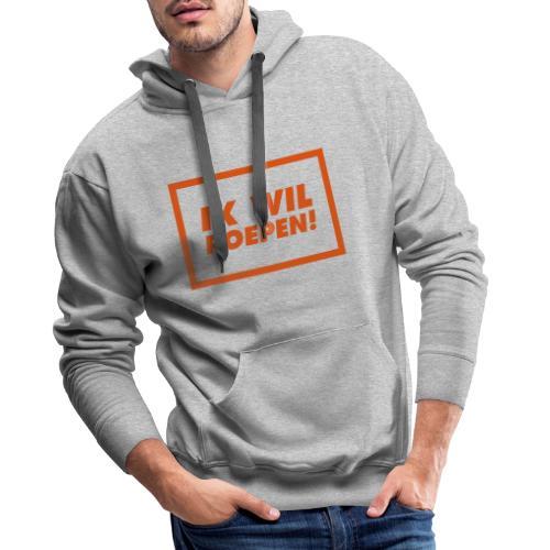 ik wil poepen! - t shirt - Sweat-shirt à capuche Premium pour hommes
