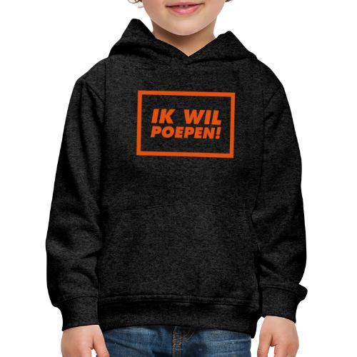 ik wil poepen! - t shirt - Pull à capuche Premium Enfant