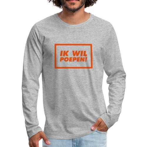ik wil poepen! - t shirt - T-shirt manches longues Premium Homme