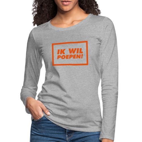 ik wil poepen! - t shirt - T-shirt manches longues Premium Femme