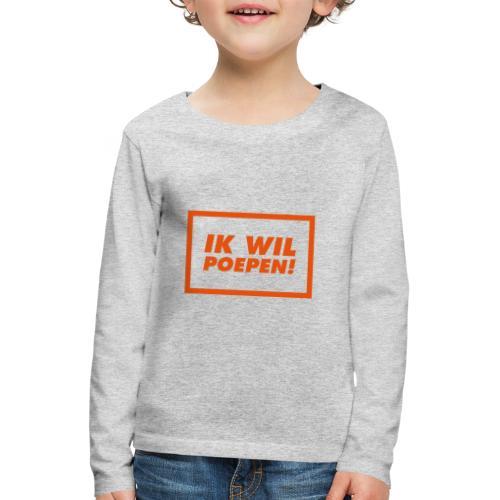 ik wil poepen! - t shirt - T-shirt manches longues Premium Enfant
