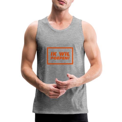ik wil poepen! - t shirt - Débardeur Premium Homme