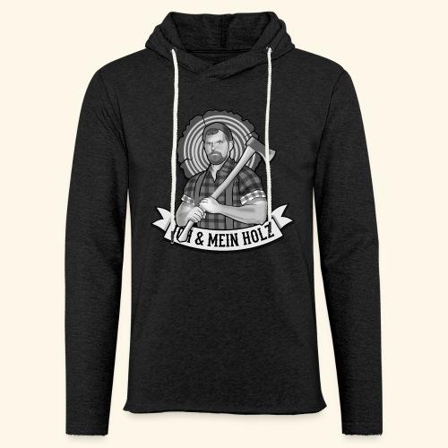 Ich und mein Holz T-Shirt für Holzfäller - Leichtes Kapuzensweatshirt Unisex