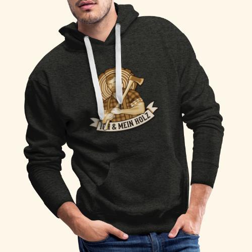 Ich und mein Holz T-Shirt für Holzfäller - Männer Premium Hoodie