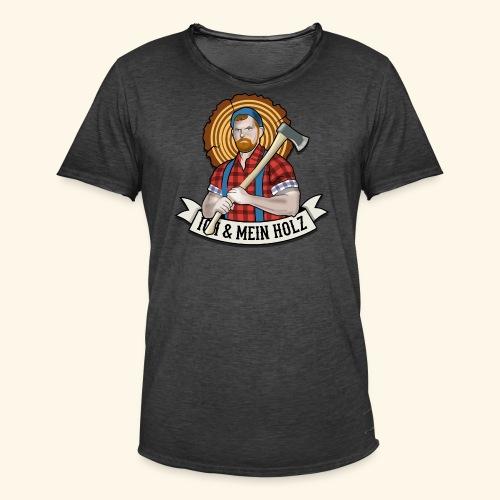 Ich und mein Holz T-Shirt für Holzfäller - Männer Vintage T-Shirt