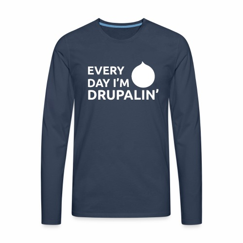 Every day I'm Drupalin' - White - Men's Premium Longsleeve Shirt