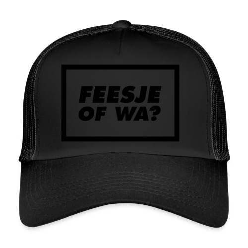 Feesje of wa? - Trucker Cap