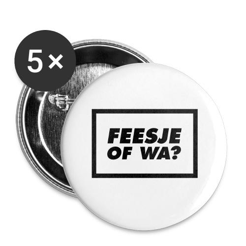 Feesje of wa? - Badge grand 56 mm