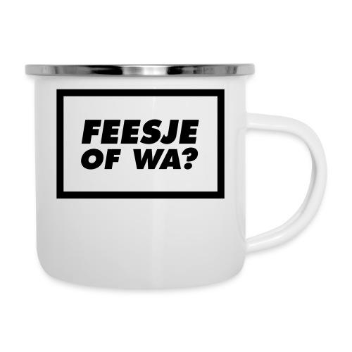 Feesje of wa? - Tasse émaillée