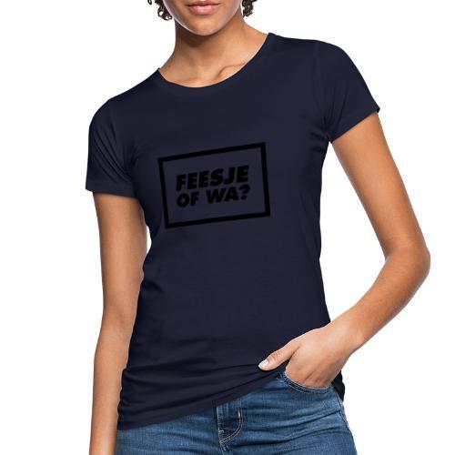 Feesje of wa? - T-shirt bio Femme