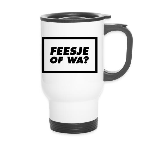 Feesje of wa? - Mug thermos
